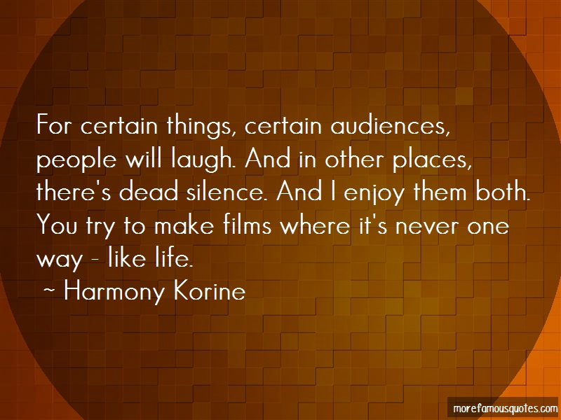 Harmony Korine Quotes: For certain things certain audiences