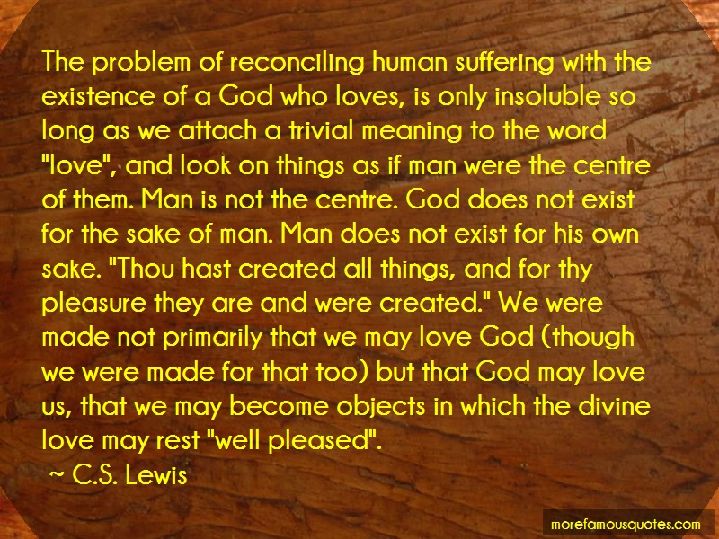 C.S. Lewis Quotes: The problem of reconciling human