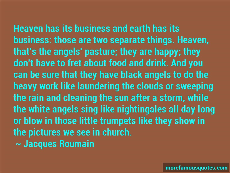 Jacques Roumain Quotes: Heaven has its business and earth has