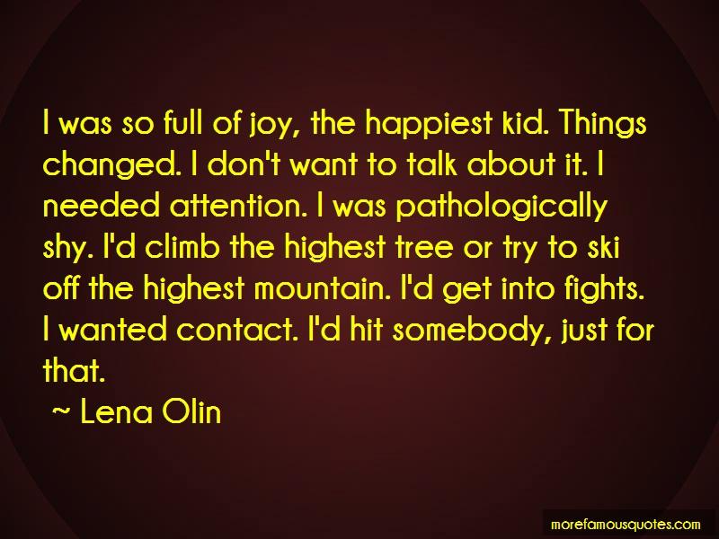 Lena Olin Quotes: I was so full of joy the happiest kid