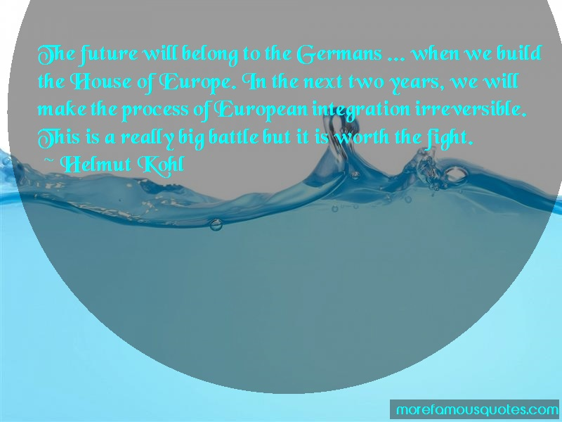 Helmut Kohl Quotes: The Future Will Belong To The Germans