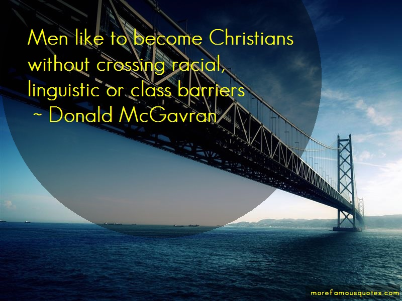 Donald McGavran Quotes: Men Like To Become Christians Without