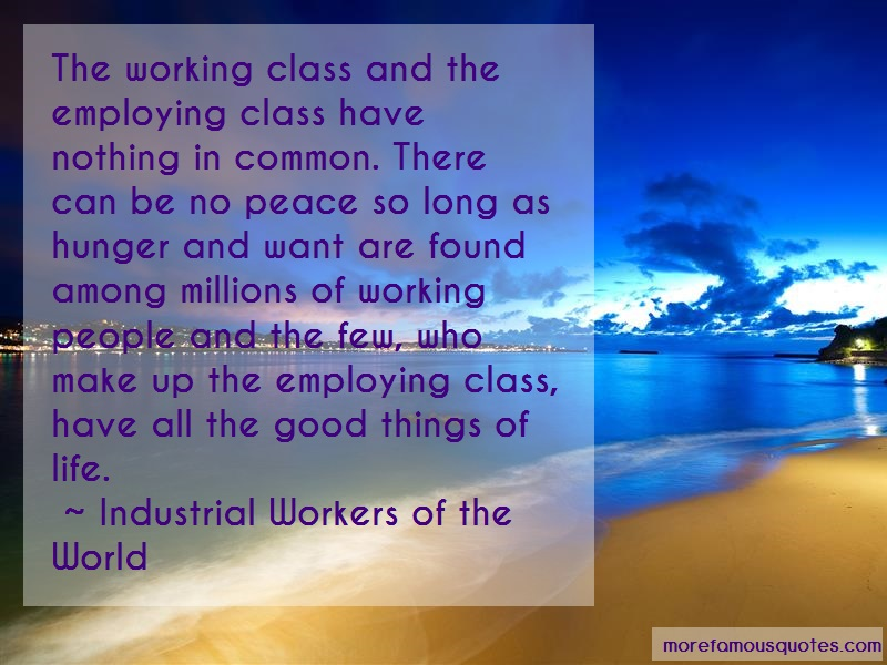 Industrial Workers Of The World Quotes: The Working Class And The Employing