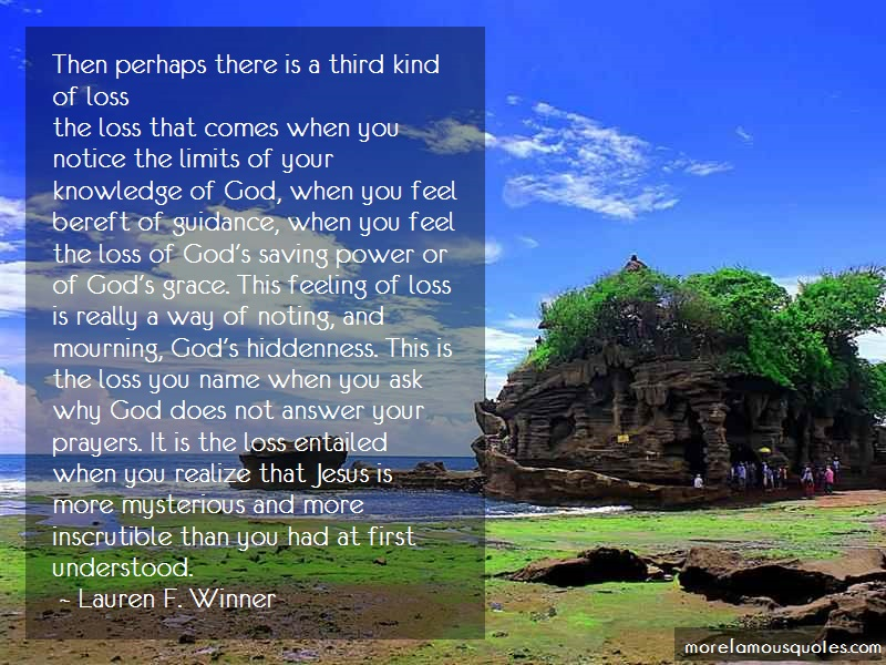 Lauren F. Winner Quotes: Then perhaps there is a third kind of