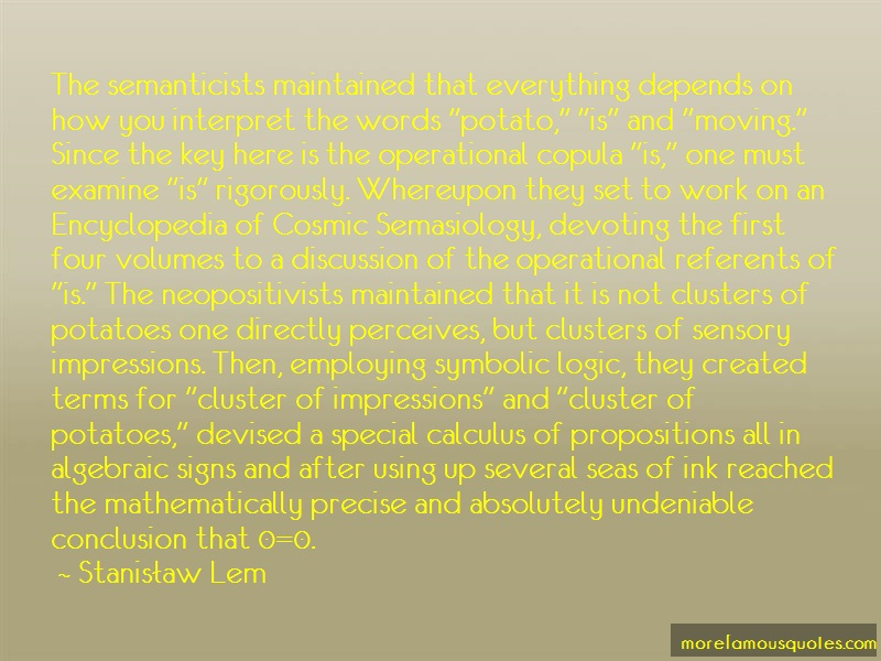 Stanisław Lem Quotes: The semanticists maintained that