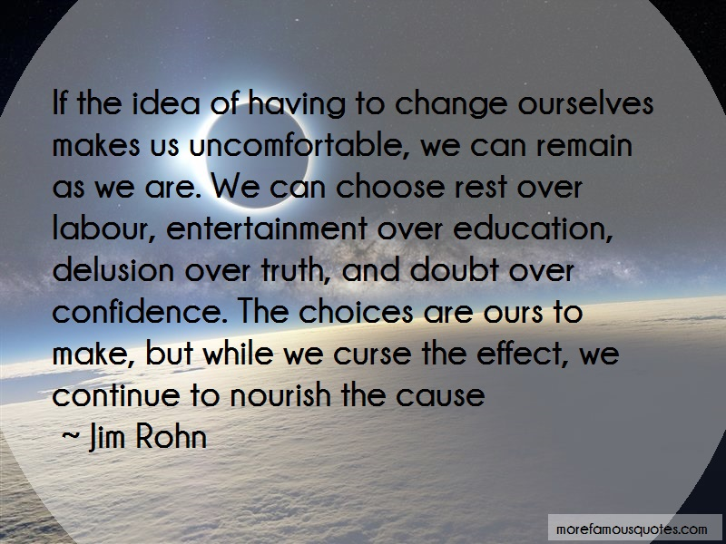 Jim Rohn Quotes: If the idea of having to change