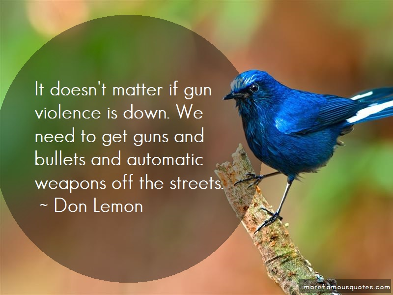 Don Lemon Quotes: It Doesnt Matter If Gun Violence Is Down