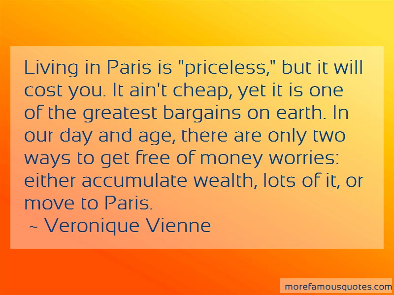 Veronique Vienne Quotes: Living in paris is priceless but it will