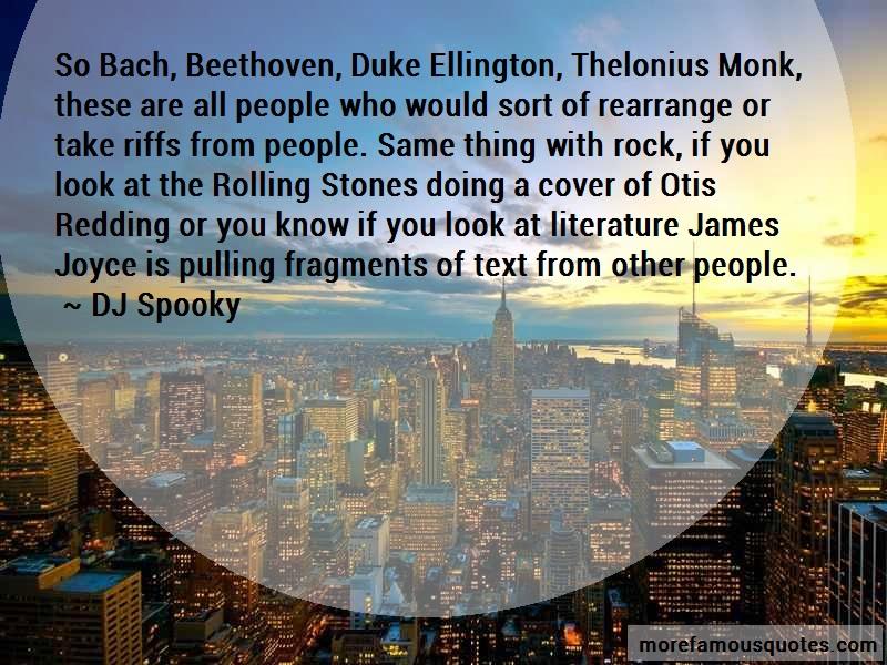 DJ Spooky Quotes: So bach beethoven duke ellington