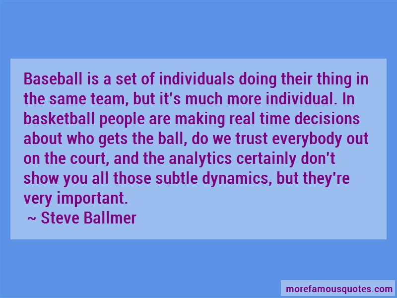 Steve Ballmer Quotes: Baseball is a set of individuals doing