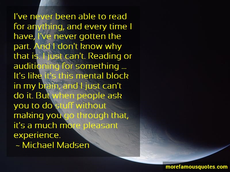 Michael Madsen Quotes: Ive never been able to read for anything