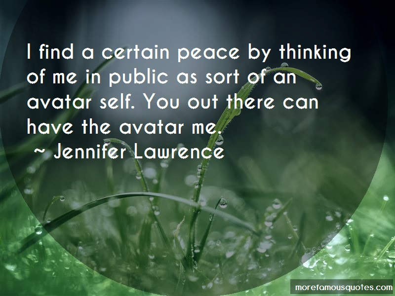Jennifer Lawrence Quotes: I find a certain peace by thinking of me