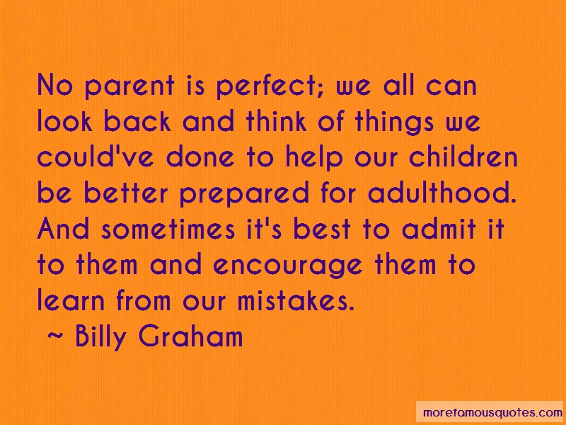 Billy Graham Quotes: No parent is perfect we all can look