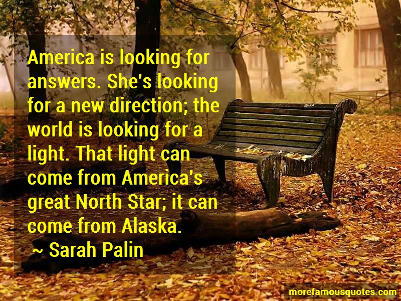 Sarah Palin Quotes: America is looking for answers shes