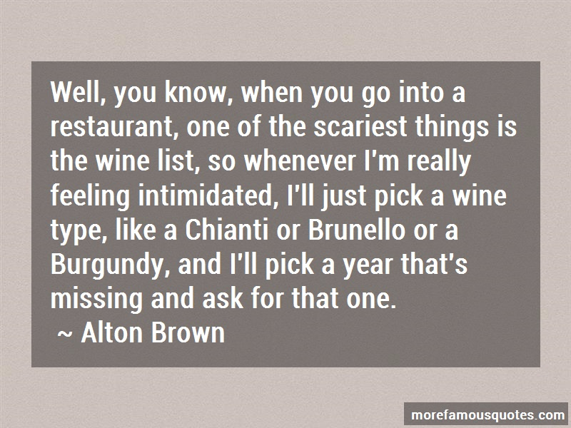 Alton Brown Quotes: Well You Know When You Go Into A