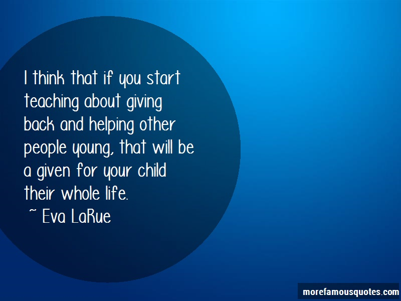 Eva LaRue Quotes: I Think That If You Start Teaching About