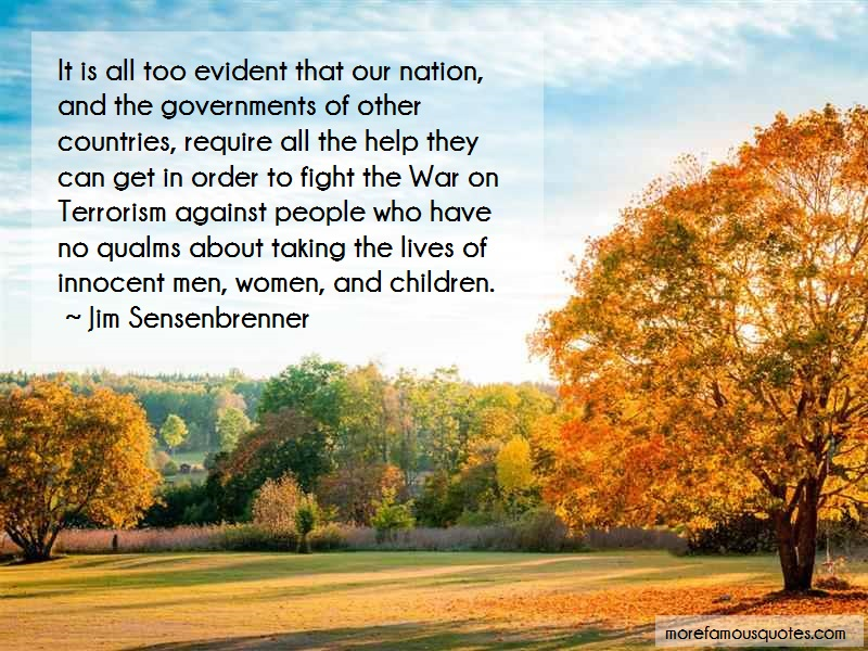 Jim Sensenbrenner Quotes: It is all too evident that our nation