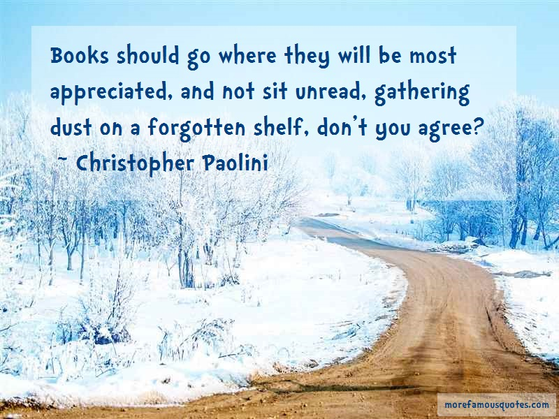 Christopher Paolini Quotes: Books Should Go Where They Will Be Most