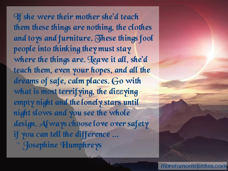 Josephine Humphreys Quotes: If She Were Their Mother Shed Teach Them