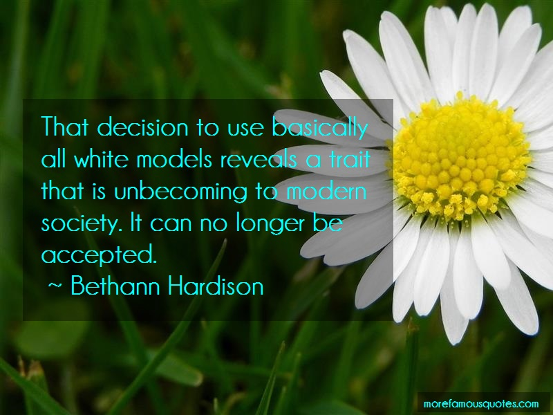 Bethann Hardison Quotes: That decision to use basically all white