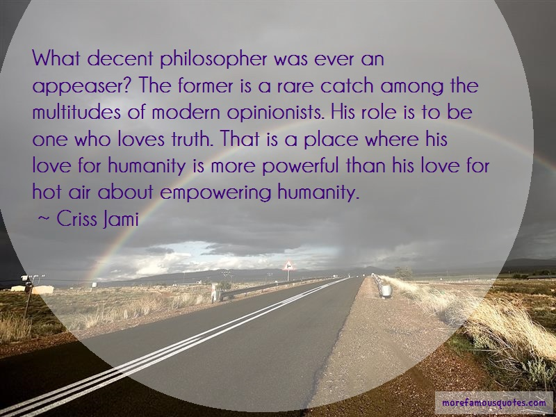 Criss Jami Quotes: What decent philosopher was ever an