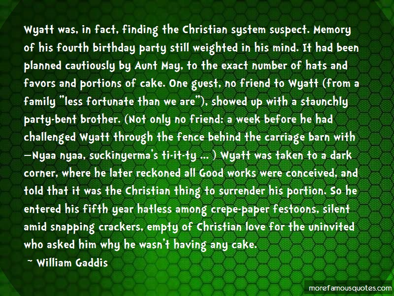 William Gaddis Quotes: Wyatt Was In Fact Finding The Christian