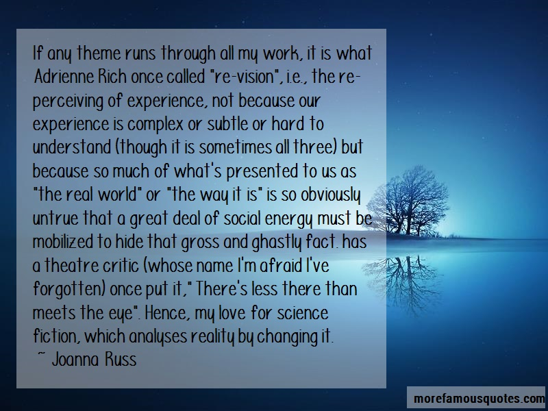 Joanna Russ Quotes: If Any Theme Runs Through All My Work It