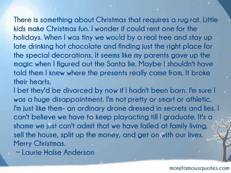 Laurie Halse Anderson Quotes: There Is Something About Christmas That