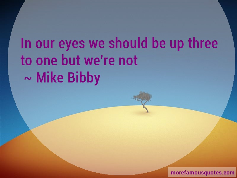 Mike Bibby Quotes: In Our Eyes We Should Be Up Three To One