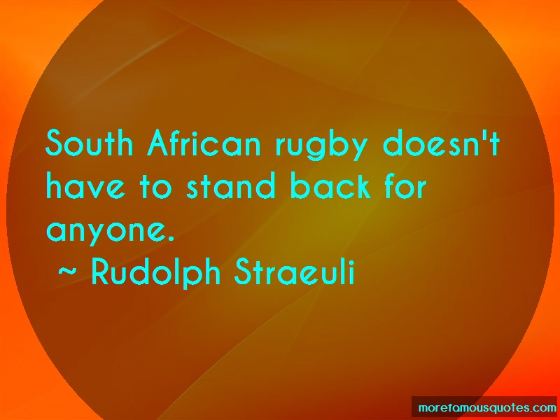 Rudolph Straeuli Quotes: South African Rugby Doesnt Have To Stand