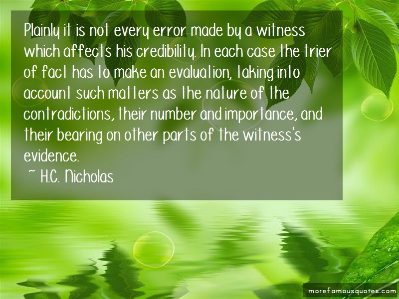 H.C. Nicholas Quotes: Plainly it is not every error made by a