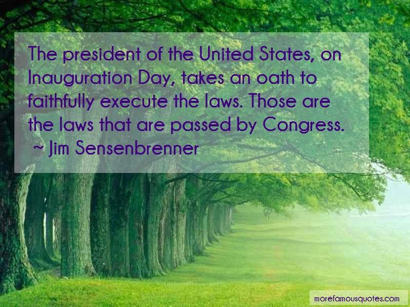 Jim Sensenbrenner Quotes: The president of the united states on
