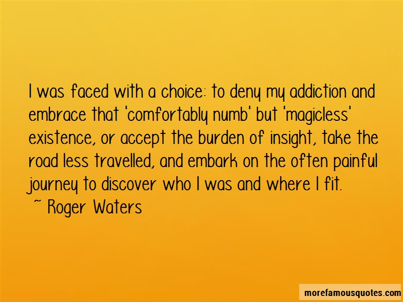 Roger Waters Quotes: I was faced with a choice to deny my