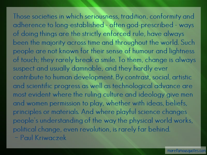 Paul Kriwaczek Quotes: Those societies in which seriousness