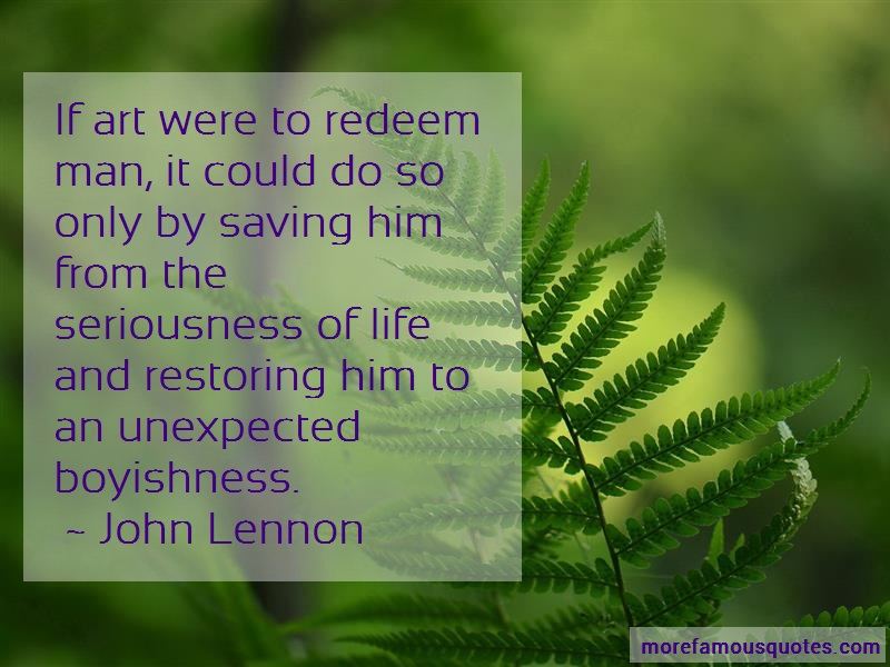 John Lennon Quotes: If art were to redeem man it could do so