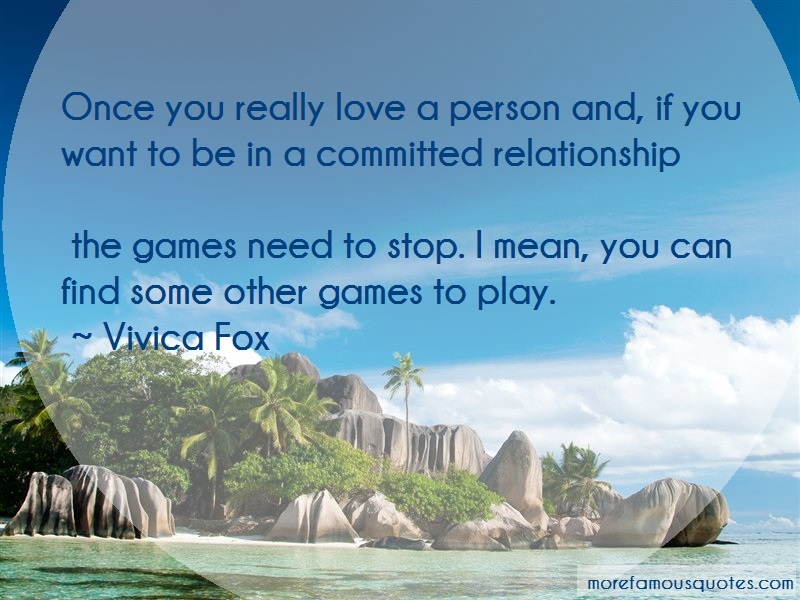 Vivica Fox Quotes: Once You Really Love A Person And If You