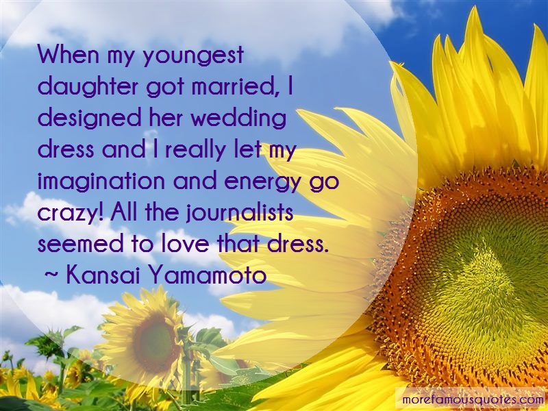 Kansai Yamamoto Quotes: When My Youngest Daughter Got Married I