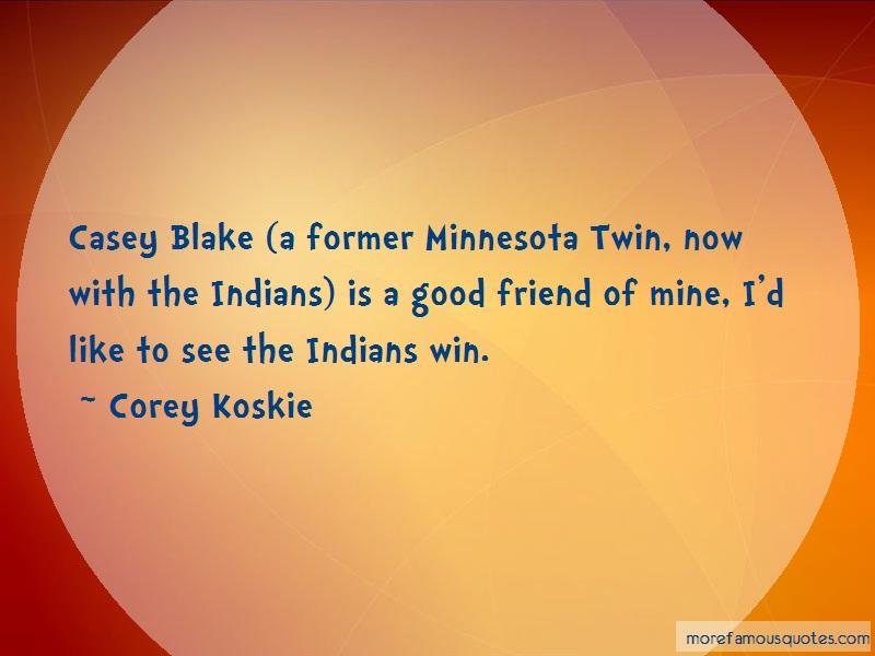 Corey Koskie Quotes: Casey blake a former minnesota twin now