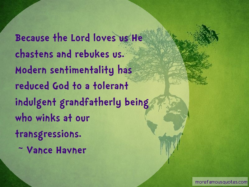 Vance Havner Quotes: Because The Lord Loves Us He Chastens