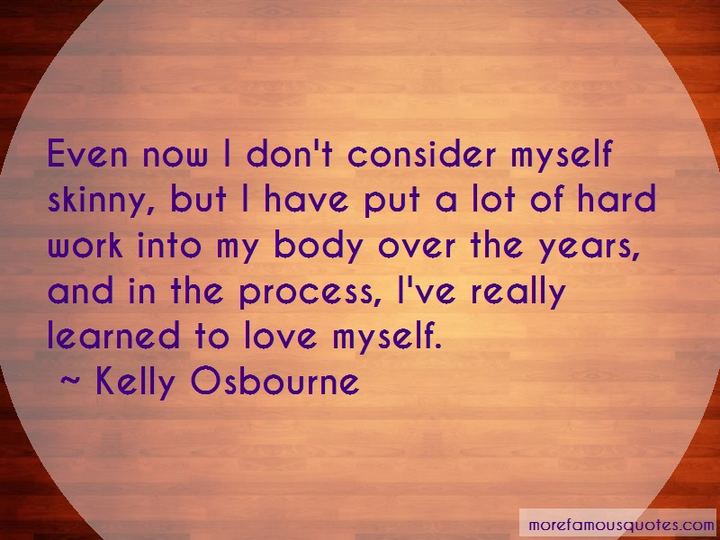 Kelly Osbourne Quotes: Even now i dont consider myself skinny