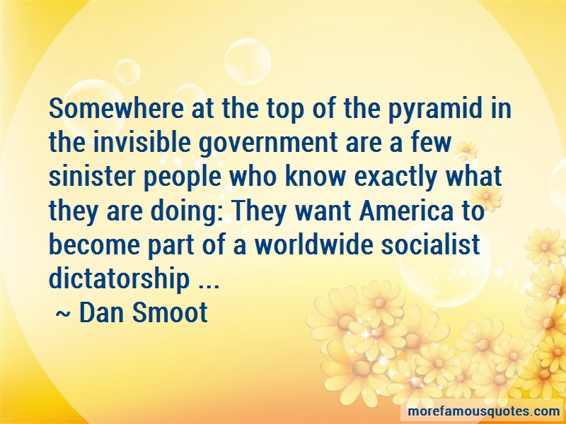 Dan Smoot Quotes: Somewhere at the top of the pyramid in
