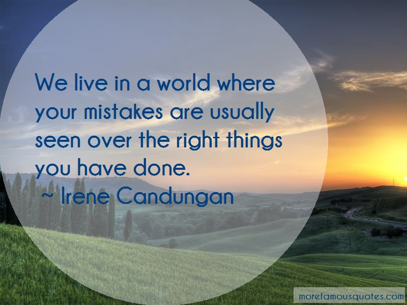 Irene Candungan Quotes: We Live In A World Where Your Mistakes