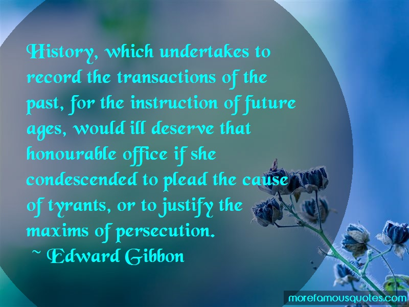 Edward Gibbon Quotes: History which undertakes to record the