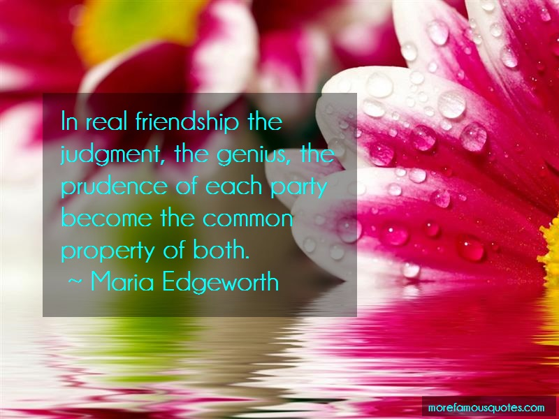 Maria Edgeworth Quotes: In Real Friendship The Judgment The