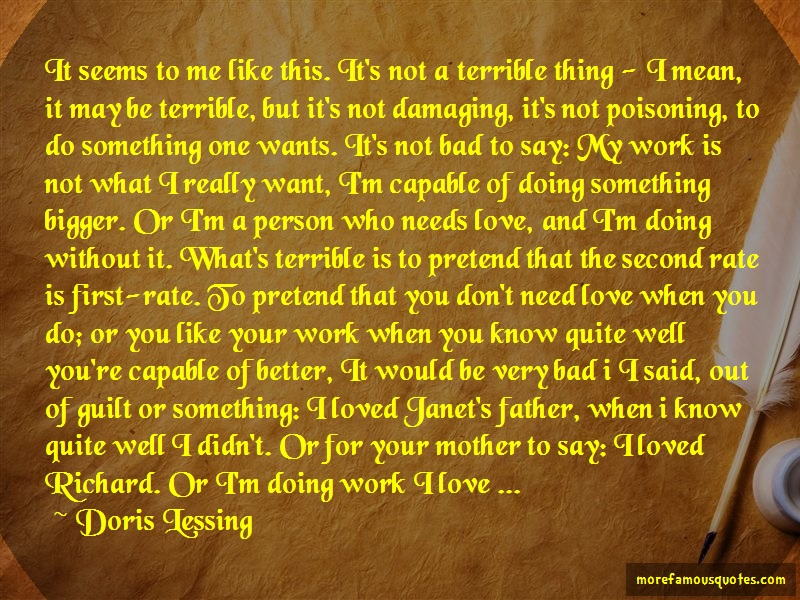 Doris Lessing Quotes: It seems to me like this its not a