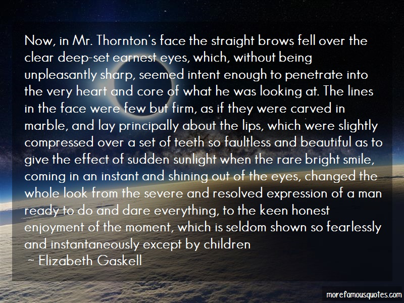 Elizabeth Gaskell Quotes: Now in mr thorntons face the straight