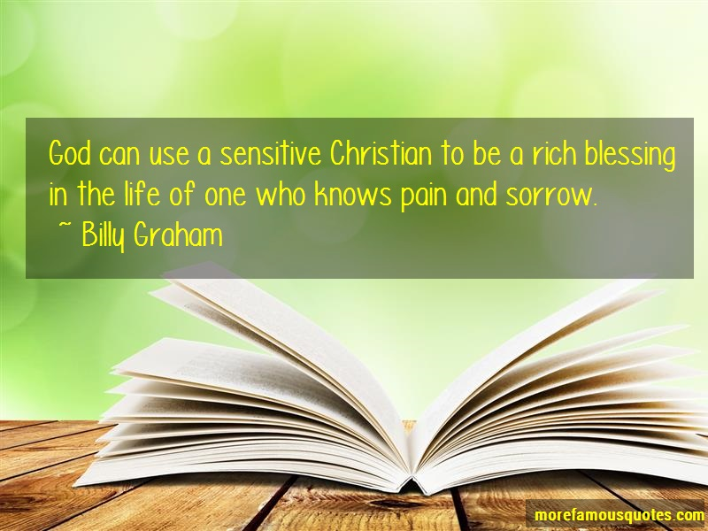 Billy Graham Quotes: God can use a sensitive christian to be