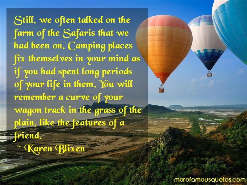 Karen Blixen Quotes: Still We Often Talked On The Farm Of The