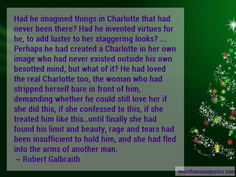 Robert Galbraith Quotes: Had He Imagined Things In Charlotte That