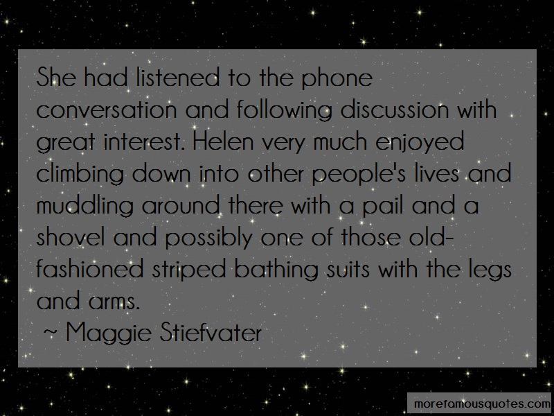 Maggie Stiefvater Quotes: She had listened to the phone